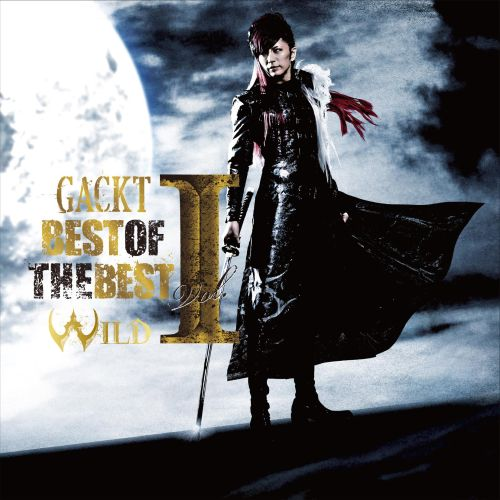 GACKT<br>BEST OF THE BEST vol.1 ‐WILD‐
