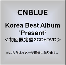 CNBLUE<br>Korea Best Album 'Present'<初回限定盤2CD+DVD>