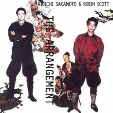 坂本龍一 / Robin Scott<br>The arrangement<初回完全限定生産盤>
