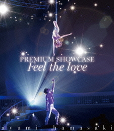 浜崎あゆみ<br>ayumi hamasaki PREMIUM SHOWCASE~Feel the love~<br>(Blu-ray Disc)