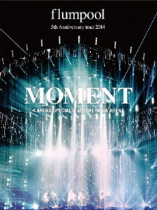 flumpool<br>flumpool 5th Anniversary tour 2014 「MOMENT」<br>〈ARENA SPECIAL〉at YOKOHAMA ARENA (DVD)