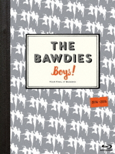 THE BAWDIES<br>「Boys!」TOUR 2014-2015 -FINAL-<br>at 日本武道館 (Blu-ray Disc)
