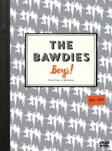 THE BAWDIES<br>「Boys!」TOUR 2014-2015 -FINAL-<br>at 日本武道館 (DVD)