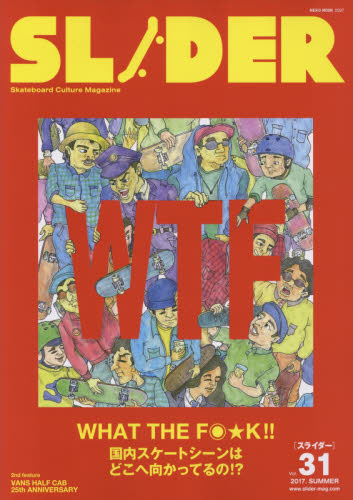 SLIDER Skateboard Culture Magazine Vol.31(2017.SUMMER)