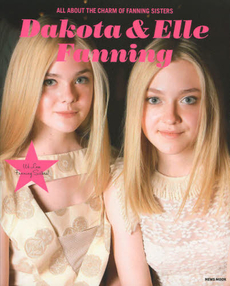Dakota & Elle Fanning We Love Fanning Sisters! ALL ABOUT THE CHARM OF FANNING SISTES [特價品]