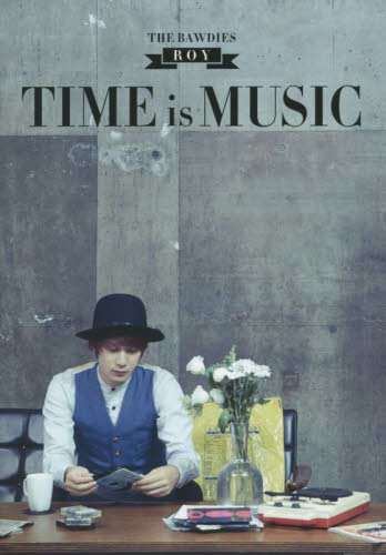 TIME is MUSIC THE  BAWDIES ROY