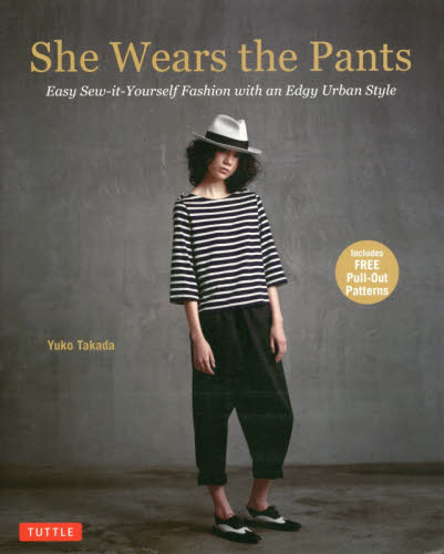 She Wears the Pants Easy Sew it Yourself Fashion with an Edgy Urban Style
