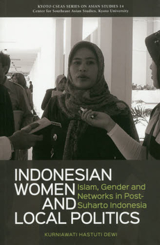 INDONESIAN WOMEN AND LOCAL POLITICS Islam, Gender and Networks in  Post-Suharto Indonesia?